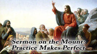 Sermon on the Mount: Practice Makes Perfect