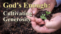 God's Enough: Cultivating Generosity