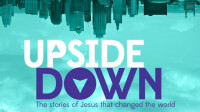 Upside Down: The Stories of Jesus that Changed the World