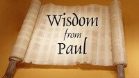 Wisdom from Paul