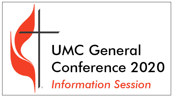 UMC General Conference 2020 Info Session