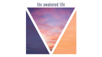 The Awakened Life: The Foundations