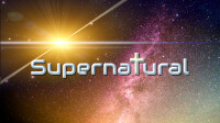 Supernatural: Experiencing the Power of God's Kingdom